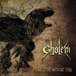 Ghölem – Matter Without Form, Body Without Soul (2017) 320 kbps