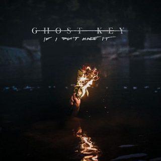 Ghost Key - If I Don't Make It (2017) 320 kbps
