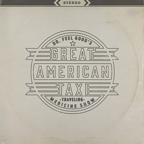 Great American Taxi - Dr. Feelgood's Traveling Medicine Show (2017) 320 kbps