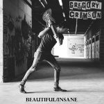 Gregory Crimson – Beautiful / Insane (2017) 320 kbps
