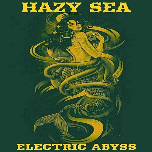 Hazy Sea - Electric Abyss (2017) 320 kbps