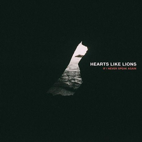 Hearts Like Lions - If I Never Speak Again (2017) 320 kbps