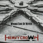 Heavy Crown – Wrong Side Of Never (2017) 320 kbps