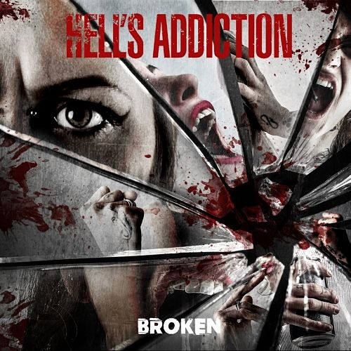 Hell's Addiction - Broken (2016) 320 kbps