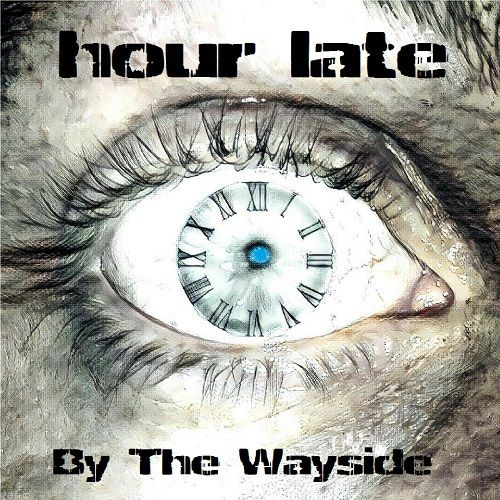 Hour Late - By The Wayside (2017) 320 kbps