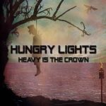 Hungry Lights – Heavy Is the Crown (2016) 320 kbps