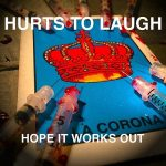 Hurts To Laugh – Hope It Works Out (2017) 320 kbps