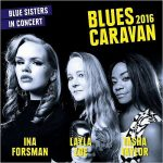 Ina Forsman, Layla Zoe, Tasha Taylor – Blues Caravan 2016: Blues Sisters In Concert [Live] (2017) 320 kbps