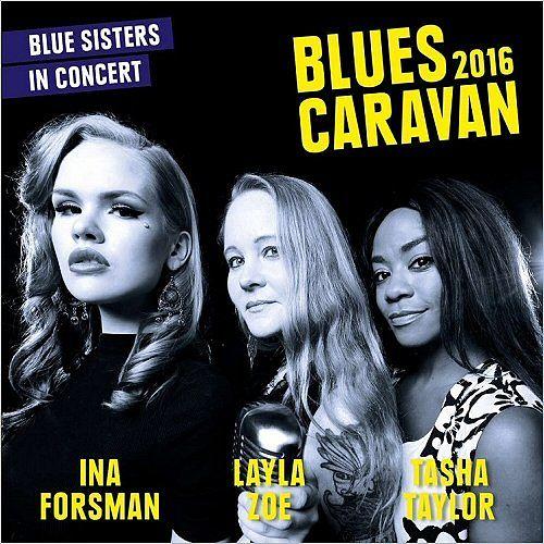 Ina Forsman, Layla Zoe, Tasha Taylor - Blues Caravan 2016