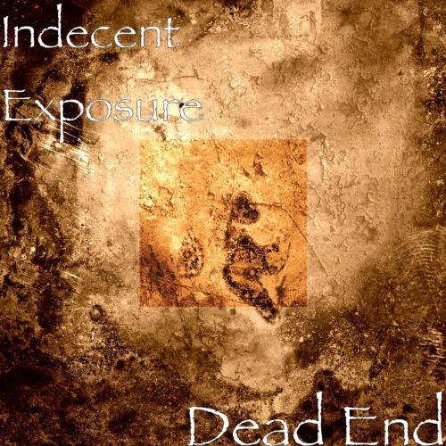 Indecent Exposure - Dead End (2017) 320 kbps