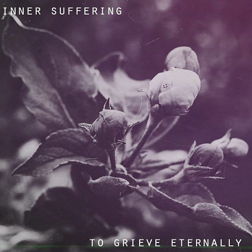 Inner Suffering - To Grieve Eternally (2017) 320 kbps