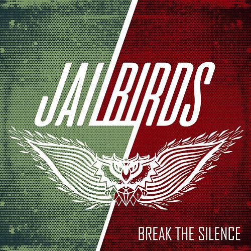 Jailbirds - Break The Silence (2017) 320 kbps