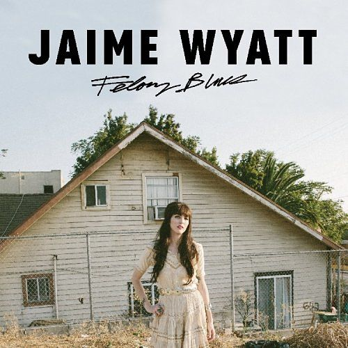 Jaime Wyatt - Felony Blues (2017) 320 kbps