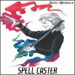 Jezzy Micheals – Spell Caster (2017) 320 kbps