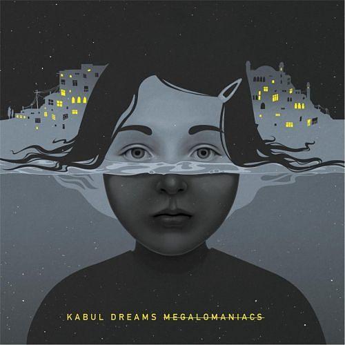 Kabul Dreams - Megalomaniacs (2017) 320 kbps