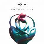 Katre – Encounters (2017) 320 kbps