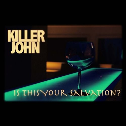 Killer John - Is This Your Salvation? (2017) 320 kbps