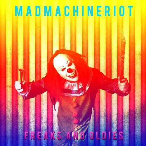 Madmachineriot - Freaks and Oldies (2017) 320 kbps
