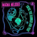 Magma Melodier – Swing the Hammer and Pray (2017) 320 kbps