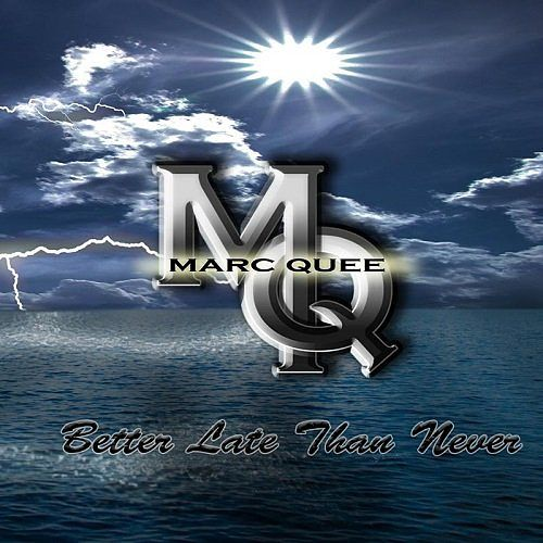 Marc Quee - Better Late Than Never (2017) 320 kbps