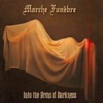 Marche Funèbre – Into The Arms Of Darkness (2017) 320 kbps
