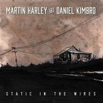 Martin Harley And Daniel Kimbo – Static In The Wires (2017) 320 kbps