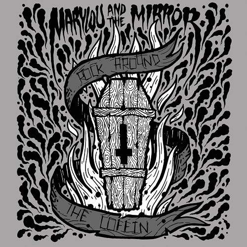 Marylou & The Mirror - Rock Around the Coffin (2017) 320 kbps