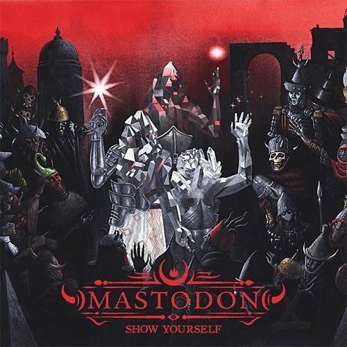 Mastodon - Show Yourself [Single] (2017) 265 kbps