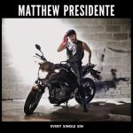 Matthew Presidente – Every Single Sin (2017) 320 kbps