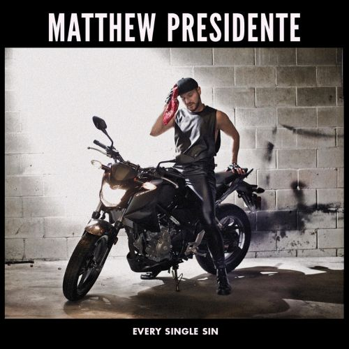 Matthew Presidente - Every Single Sin (2017) 320 kbps