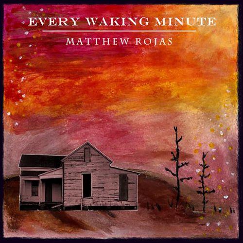 Matthew Rojas - Every Waking Minute (2017) 320 kbps