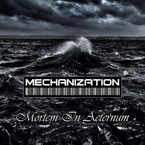 Mechanization - Mortem in Aeternum (2017) 320 kbps