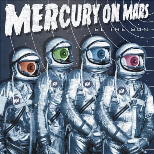 Mercury on Mars - Be the Sun (2017) 320 kbps