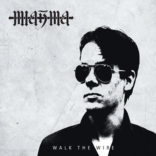 Miazma - Walk The Wire (2017) 320 kbps