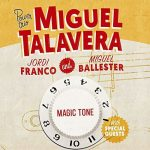 Miguel Talavera Power Trio – Magic Tone (2017) 320 kbps