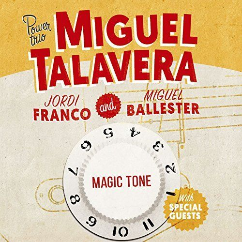 Miguel Talavera Power Trio - Magic Tone (2017) 320 kbps