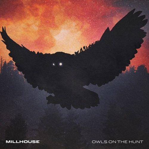 Millhouse - Owls on the Hunt (2017) 320 kbps