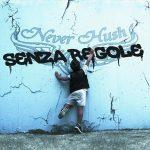 Neverhush – Senza Regole (2017) 320 kbps