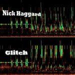 Nick Haggard – Glitch (2016) 320 kbps