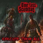 One Less Scumbag – Execute Them All (2017) 320 kbps