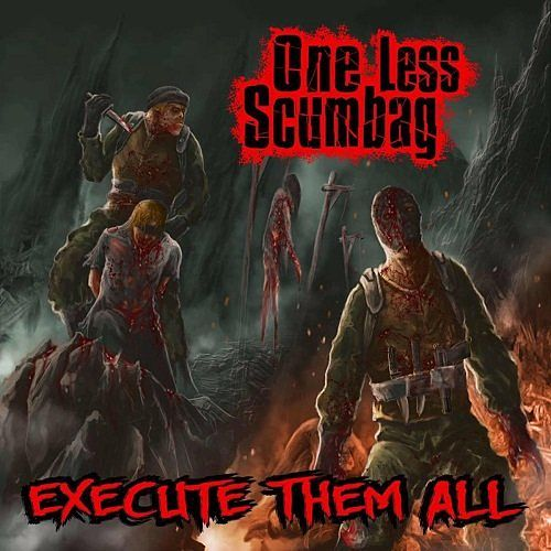 One Less Scumbag - Execute Them All (2017) 320 kbps