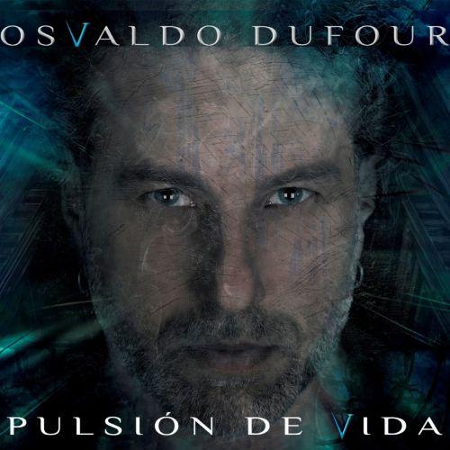Osvaldo Dufour - Pulsión de Vida (2017) 320 kbps