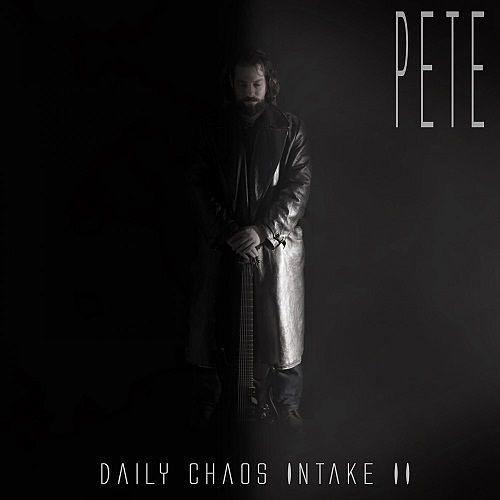 Pete - Daily Chaos Intake II (2017) 320 kbps