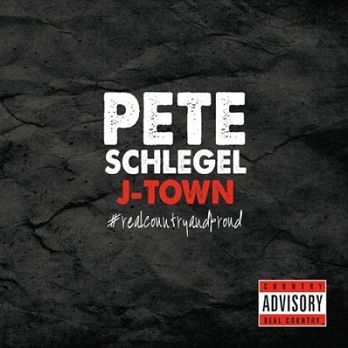 Pete Schlegel - J-Town #Realcountryandproud (2017) 320 kbps