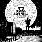 Peter Kovary & The Royal Rebels – Halfway Till Morning (2017) 320 kbps
