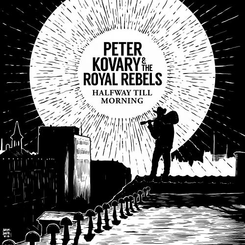 Peter Kovary & The Royal Rebels - Halfway Till Morning (2017) 320 kbps
