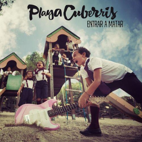Playa Cuberris - Entrar a Matar (2017) 320 kbps