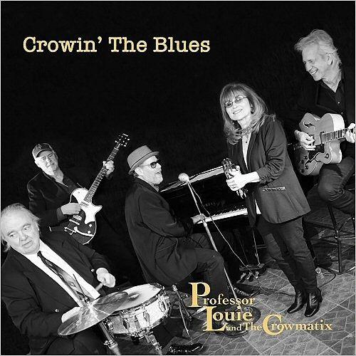 Professor Louie & The Crowmatix - Crowin' The Blues (2017) 320 kbps