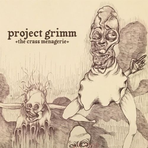 Project Grimm - The Crass Menagerie (2017) 320 kbps