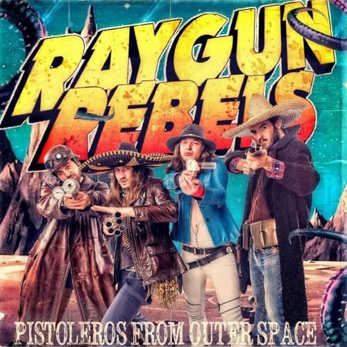 Raygun Rebels - Pistoleros from Outer Space (2016) 320 kbps